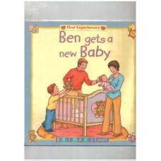Ben Gets a New Baby (First Experiences Series)