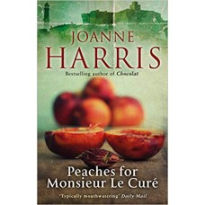 Peaches for Monsieur le Curé (Chocolat 3) (A Vianne Rocher Novel)