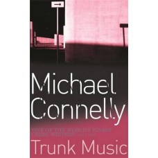 Trunk Music (Harry Bosch Series)