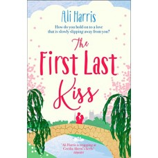 The First Last Kiss: A heartwarming tale of love and friendship