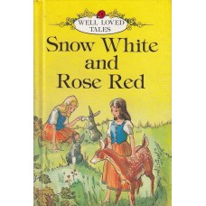Snow White and Rose Red (Well Loved Tales)
