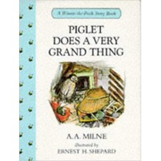 Piglet Does a Very Grand Thing (Winnie-the-Pooh story books)