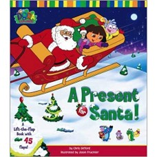 A Present for Santa!: A Lift-the-Flap Book with 45 Flaps! (Dora the Explorer)
