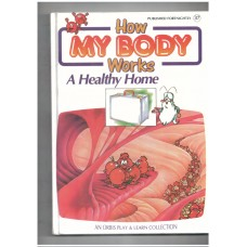 How my body works - A healthy home