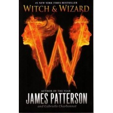 Witch & Wizard (Witch & Wizard #1)