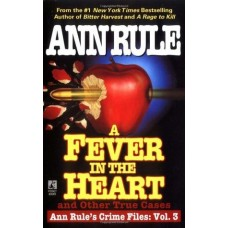A Fever in the Heart and Other True Cases (Crime Files #3)
