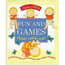 Fun and Games: Shake Rattle Roll! - Action Rhymes for Toddlers and Young Children