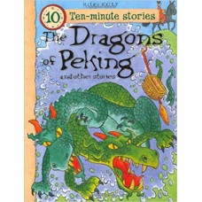 Dragons of Peking and Other Stories (Ten-minutes Stories)