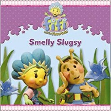 Fifi and the Flowertots – Smelly Slugsy