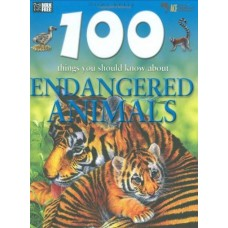 100 Things You Should Know About Endangered Animals (100 Things You Should Know About... S.)