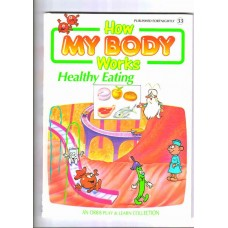 How my body works - Healthy eating