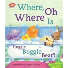 Where , Oh where is Huggle Buggle Bear?