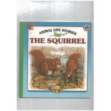 Animal Life stories : the squirrel