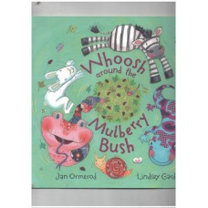 Whoosh Around the Mulberry Bush (oxford university press)