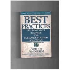 Best Practices: Building Your Business With Customer-Focused Solutions (Simon & Schuster Business Books)