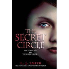The Initiation and The Captive, Part I (The Secret Circle #1-2)