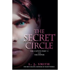 The Captive, Part II and The Power (The Secret Circle #2-3)