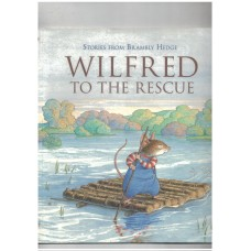 Wilfred to the rescue : Storues from Brambly Hedge