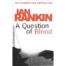 A Question of Blood (Inspector Rebus #14)