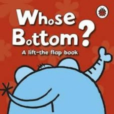Whose Bottom? (lift the flap)