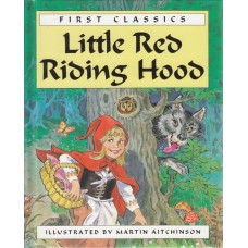 Little Red Riding Hood (First Classics)
