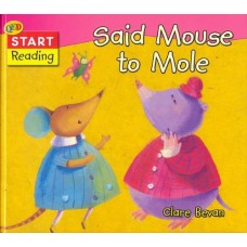Said Mouse to Mole (Start Reading)