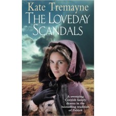 The Loveday Scandals (Loveday series, Book 4): A sweeping, historical, Cornish adventure
