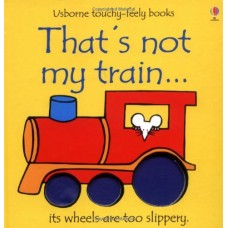 That's Not My Train (Usborne Touchy Feely Books)
