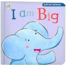 I am Big: A pull-the-tab slide and see board book