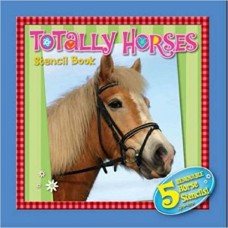 Totally Horses Stencil Book