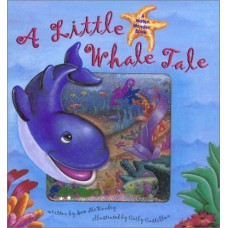 A Little Whale Tale: A Water Wonder Book
