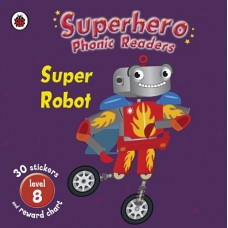 Superhero Phonic Readers: Super Robot (Level 8)