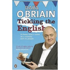 Tickling The English: A funny man's notes on a country and its people
