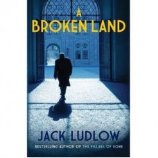 A Broken Land (Roads to War #2)