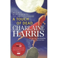 A Touch of Dead (Sookie Stackhouse: The Complete Stories)