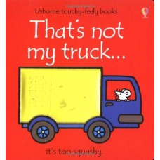 That's Not My Truck. (Usborne Touchy-Feely Books)