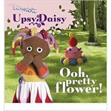 "Ooh, Pretty Flower!: Story 2 ( "" In the Night Garden "" )"