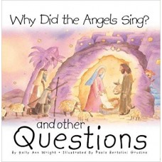 Why Did the Angels Sing?: And Other Questions