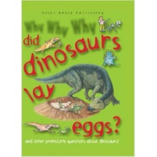 Why Why Why Did Dinosaurs Lay Eggs?