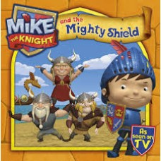 Mike the Knight and the Mighty Shield