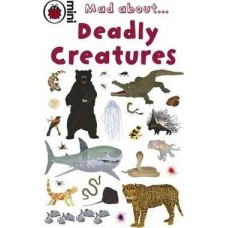 Mad about Deadly creatures(Ladybird)